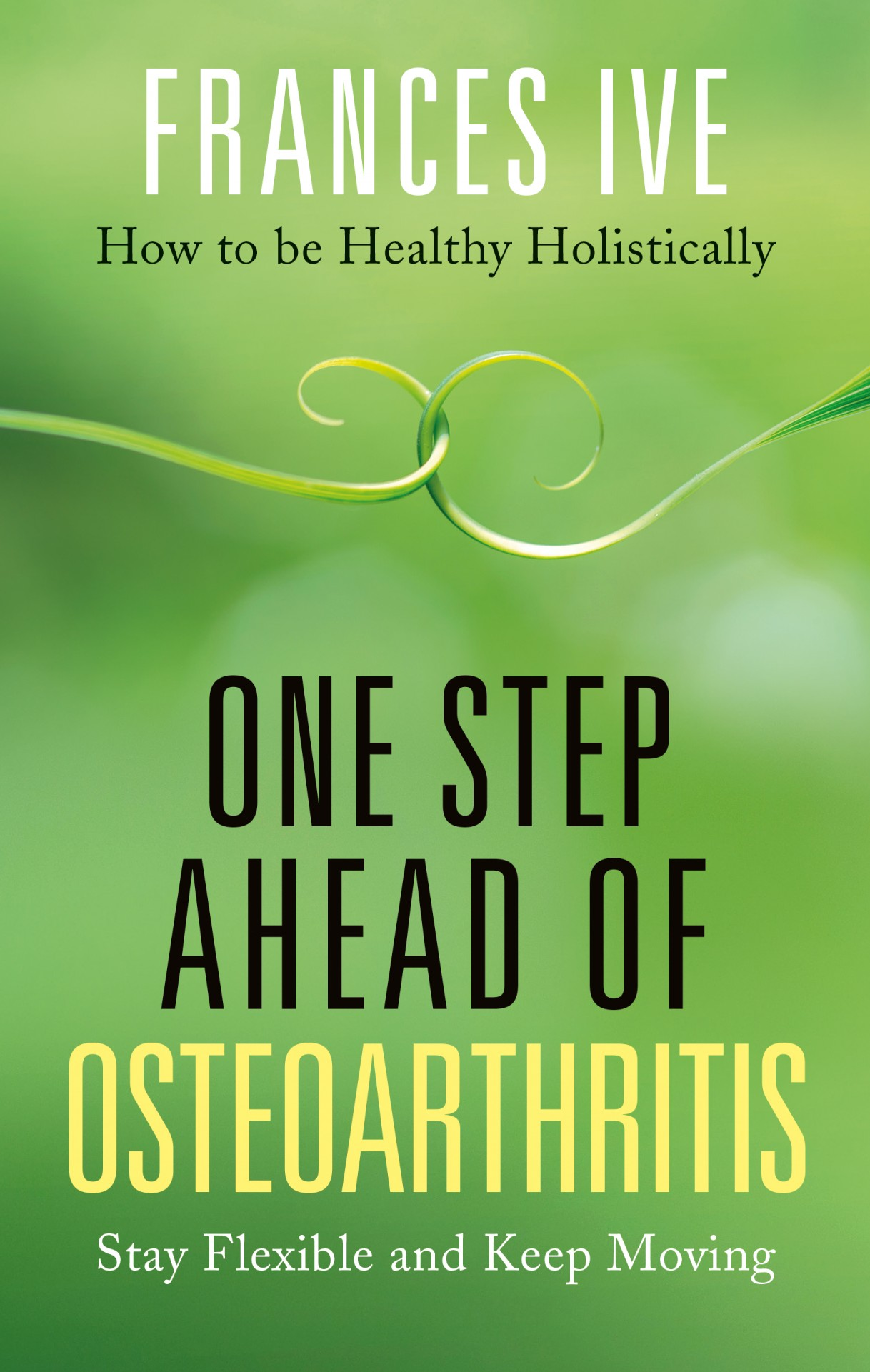 One Step Ahead of Osteoarthritis, Frances Ive, published by Hammersmith Health Books, available at Waterstones and Amazon.  https://www.waterstones.com/book/one-step-ahead-of-osteoarthritis/frances-ive/9781781611647  www.amazon.co.uk/One-Step-Ahead-Osteoarthritis-Frances/dp/1781611645