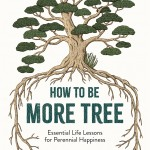 COVER How To Be More Tree